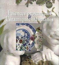 FAIENCES PROVENCALES & CERAMIQUES OTTOMANES
