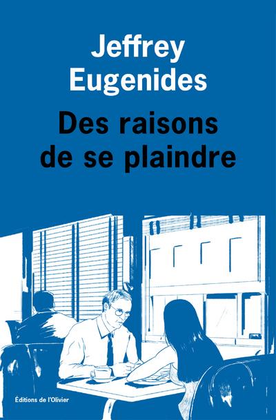 DES RAISONS DE SE PLAINDRE