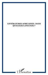 LITTERATURES AFRICAINES DS QUELLE(S) LANGUE(S) ?