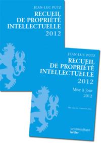 RECUEIL DE PROPRIETE INTELLECTUELLE - BASE 2012 + MAJ12/1