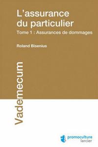 L'ASSURANCE DU PARTICULIER TOME 1. ASSURANCES DE DOMMAGES