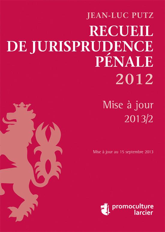 RECUEIL DE JURISPRUDENCE PENALE - MISE A JOUR 13/2