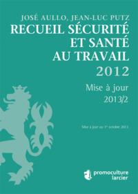 RECUEIL SECURITE ET SANTE AU TRAVAIL - MISE A JOUR 13/2