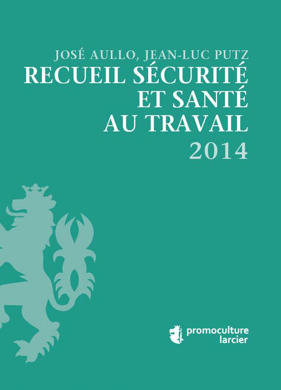 RECUEIL SECURITE ET SANTE AU TRAVAIL : BASE 2014