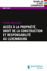 ACCES A LA PROPRIETE, DROIT DE LA CONSTRUCTION ET RESPONSABILITE AU LUXEMBOURG