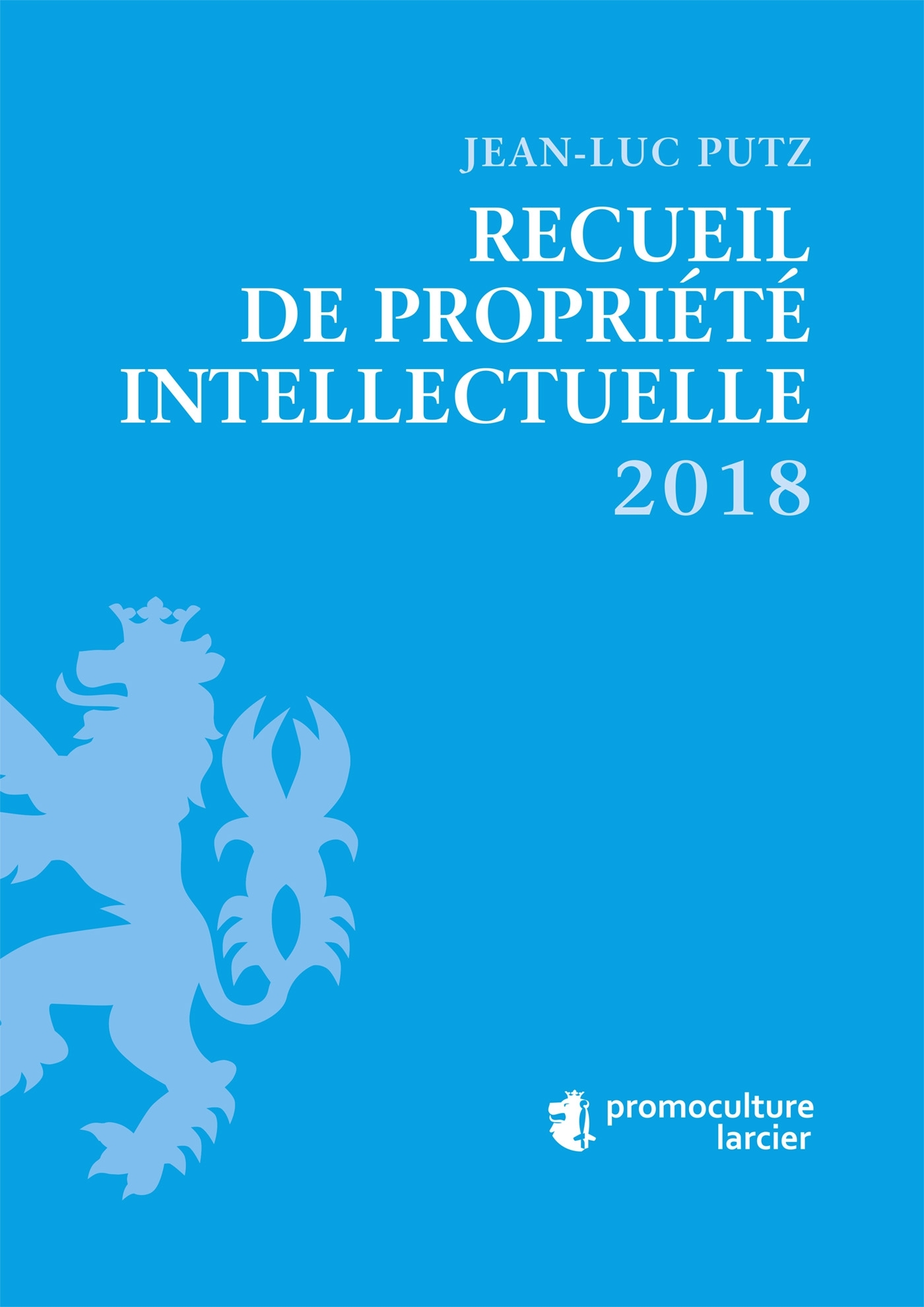 RECUEIL DE PROPRIETE INTELLECTUELLE - 2018
