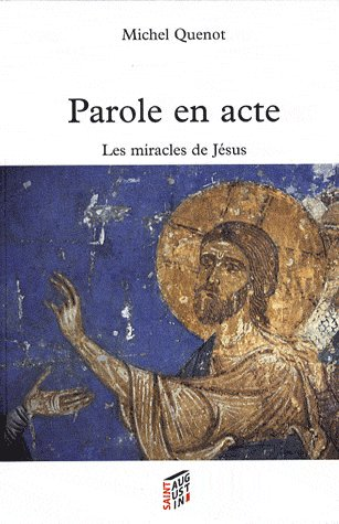 PAROLES EN ACTE LES MIRACLES DE JESUS