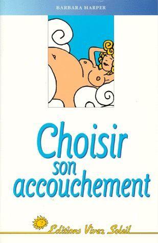 CHOISIR SON ACCOUCHEMENT