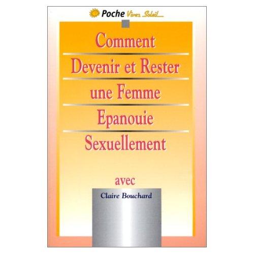 COMMENT DEVENIR ET RESTER UNE FEMME EPANOUIE SEXUELLEMENT
