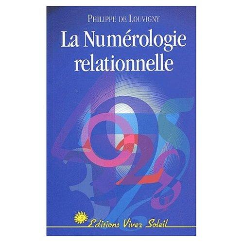 NUMEROLOGIE RELATIONNELLE (LA)