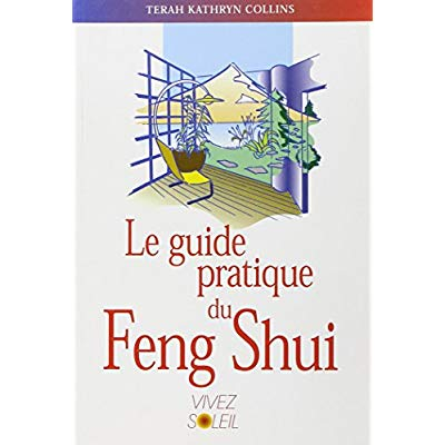 GUIDE PRATIQUE DU FENG SHUI