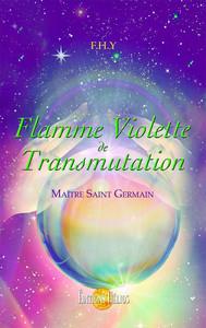 FLAMME VIOLETTE DE TRANSMUTATION - MAITRE SAINT-GERMAIN