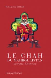 LE CHAH DU MAHBOULISTAN