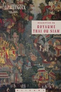DESCRIPTION DU ROYAUME THAI OU SIAM