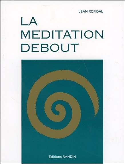 LA MEDITATION DEBOUT