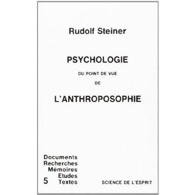 PSYCHOLOGIE DU POINT DE VUE DE L'ANTHROPOSOPHIE