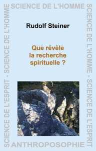 QUE REVELE LA RECHERCHE SPIRITUELLE ?