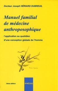 MANUEL FAMILIAL DE MEDECINE ANTHROPOSOPHIQUE