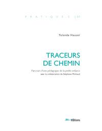 TRACEURS DE CHEMIN. PARCOURS D'UNE PEDAGOGUE DE LA PETITE ENFANCE