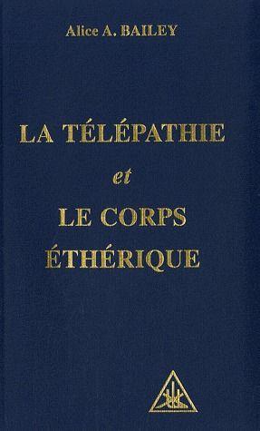 TELEPATHIE ET CORPS ETHERIQUE