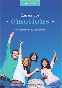 GEREZ VOS EMOTIONS - VIVRE INTENSEMENT MAIS SANS CONFLITS
