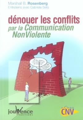 DENOUER LES CONFLITS PAR LA COMMUNICATION NON VIOLENTE N.221