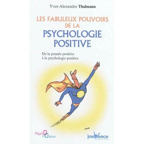 FABULEUX POUVOIRS DE LA PSYCHOLOGIE POSITIVE (LES)