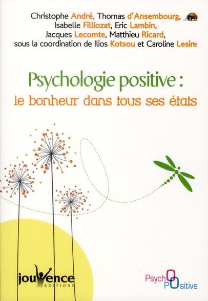 PSYCHOLOGIE POSITIVE : LE BONHEUR DANS TOUS SES ETATS