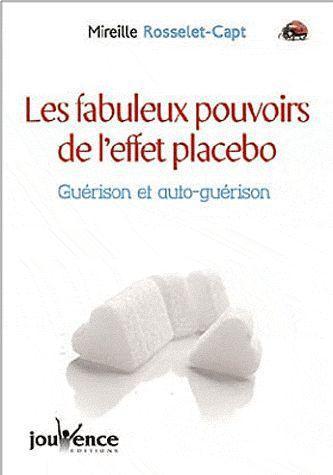 FABULEUX POUVOIRS DE L'EFFET PLACEBO (LES)