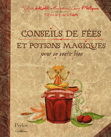 CONSEILS DE FEES ET POTIONS MAGIQUES POUR SE SENTIR BIEN