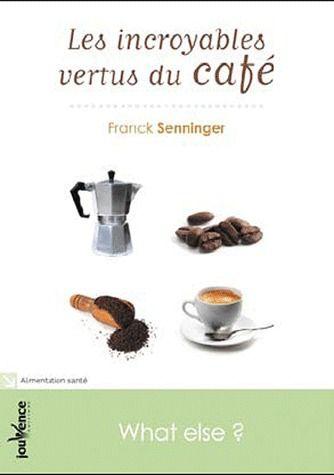 INCROYABLES VERTUS DU CAFE (LES)