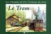 TRAM LES CHEMINS DE FER VICINAUX DU JURA (LE)