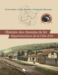 HISTOIRE DES CHEMINS DE FER DEPARTEMENTAUX DE LA COTE D'OR