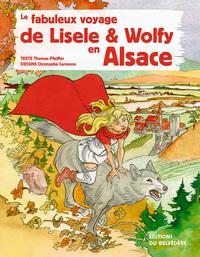 FABULEUX VOYAGE DE LISELE ET WOLFY EN ALSACE (LE)