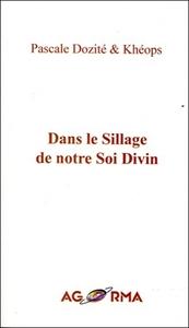 DANS LE SILLAGE DE NOTRE SOI DIVIN