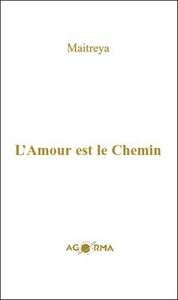 L'AMOUR EST LE CHEMIN
