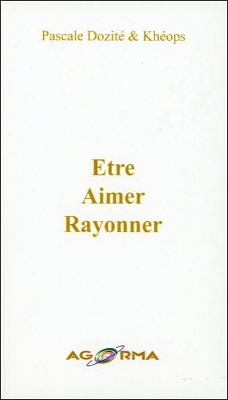 ETRE - AIMER - RAYONNER