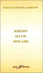 KHEOPS - MA VIE - MON AME