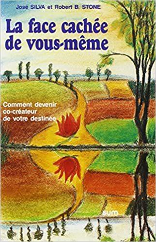 FACE CACHEE DE VOUS-MEME - METHODE SILVA