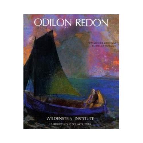 ODILON REDON. FLEURS ET PAYSAGES. CATALOGUE RAISONNE VOL.3