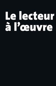 LE LECTEUR A L'OEUVRE