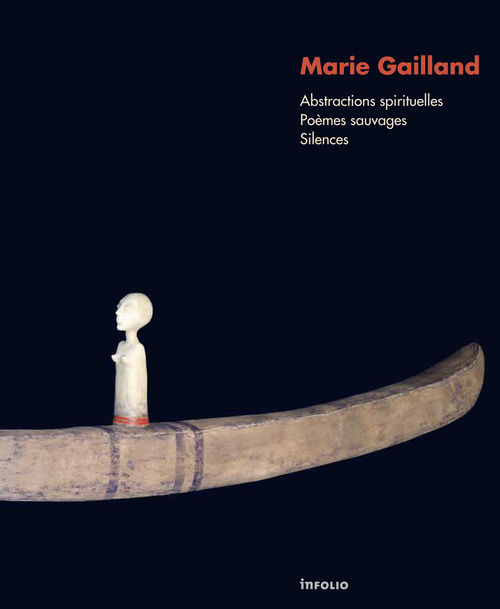 MARIE GAILLAND. ABSTRACTIONS SPIRITUELLES. POEMES SAUVAGES, SILCENCES