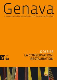 GENAVA N62 2014 - CONSERVER ET RESTAURER - LA REVUE DES MUSEES D'ART ET D'HISTOIRE DE GENEVE