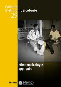 CAHIERS D'ETHNOMUSICOLOGIE N29 ETHNOMUSICOLOGIE APPLIQUEE