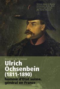 ULRICH OCHSENBEIN (1811-1890). HOMME D'ETAT SUISSE, GENERAL EN FRANCE