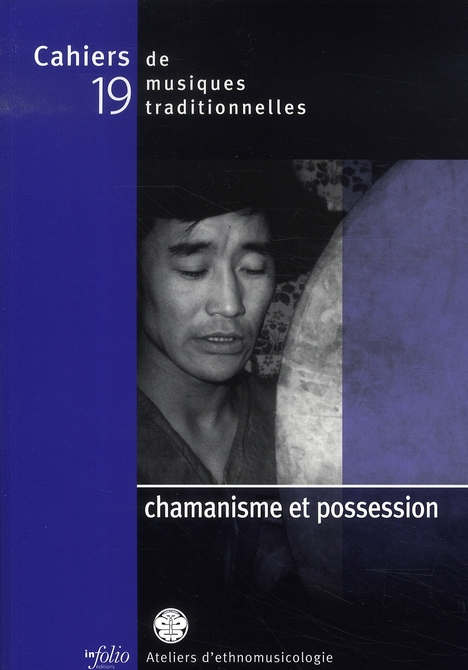 CAHIERS DE MUSIQUE TRADITIONNEL N19 CHAMANISME ET POSSESSION