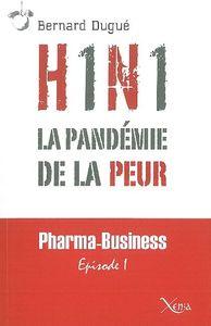 H1N1,LA PANDEMIE DE LA PEUR