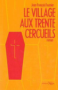 VILLAGE AUX TRENTE CERCUEILS (LE)