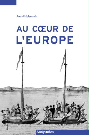 AU COEUR DE L'EUROPE. UNE HISTOIRE DE LA SUISSE ENTRE OUVERTURE ET RE