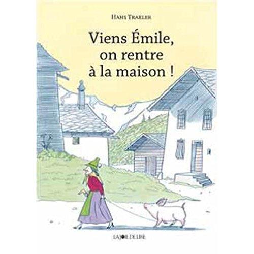 VIENS, EMILE, ON RENTRE A LA MAISON !